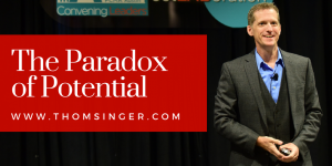 Thom Singer - Leadership Speaker and The Paradox of Potential