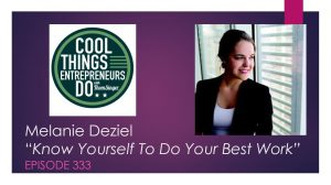 Melanie Deziel - Cool Things Entrepreneurs Do