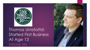 Thomas Umstattd on Cool Things Entrepreneurs Do