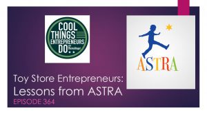 Toy Store Entrepreneurs - Lessons from ASTRA
