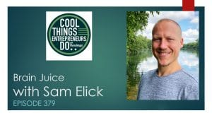 Sam Elick Brain Juice