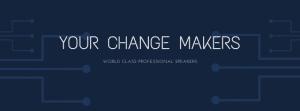 Change Maker Speaker - Professional speaker - motivational speaker - change speaker