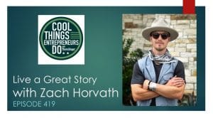 Live A Great Story with Zach Horvath