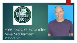 Freshbook Founder Mike McDerment on Epsidoe 427 of Thom Singer's Cool Things Entrepreneurs Do Podcast