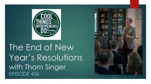 The end of New Year's Resolutions - Speaker Thom Singer on podcast