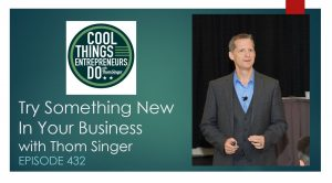 Try Something New in your Business - Thom Singer - Keynote Speaker - www.ThomSinger.com