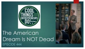 The American Dream is Dead? NO... The American Dream is NOT Dead.