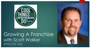 Growing a Franchise - Scott Walker - Screenmobile