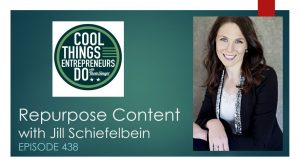 What is repurposing content with Jill Schiefelbein