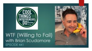 WTF Willing to Fail Brian Scudamore