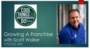 growing a franchise - screenmobile - scott walker