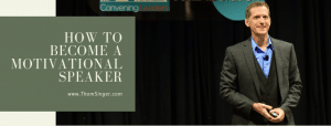 How to become a motivational speaker - Thom Singer