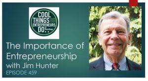Importance of Entrepreneurship - Jim Hunter DynaTrap - James H Hunter
