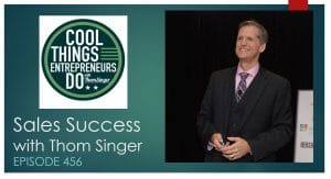 Sales Success - Thom Singer Sales Speaker - Podcast Episode on Sales Success