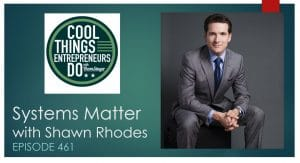 Systems Matter for Business - Shawn Rhodes - Leadership Speaker
