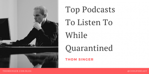 Best Podcasts to listen to while quarantined
