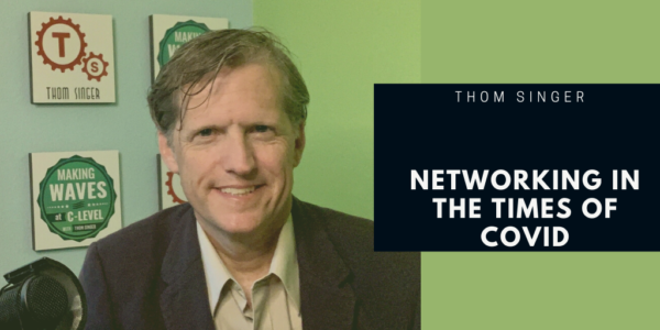 Networking in the times of covid - Thom Singer